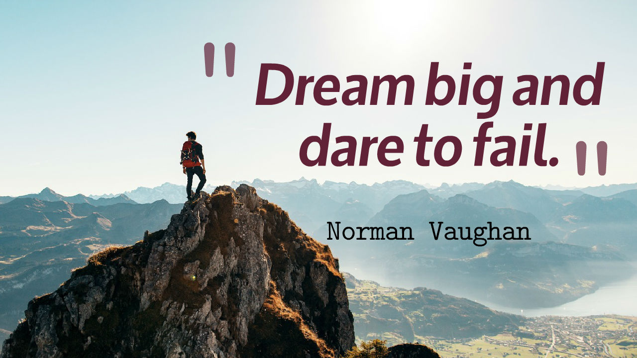 Image result for dream big dare to fail