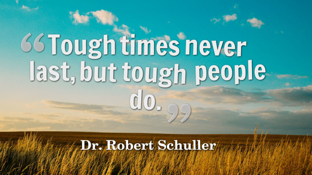 Tough Times Never Last Quotes: 30 Best Motivational Quotes For Inspiration And Optimism