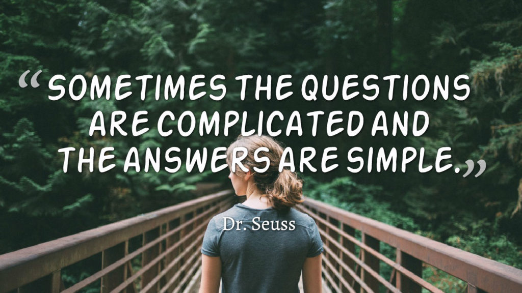 answers are simple