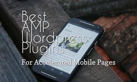 Best AMP WordPress Plugins for Faster Webpages
